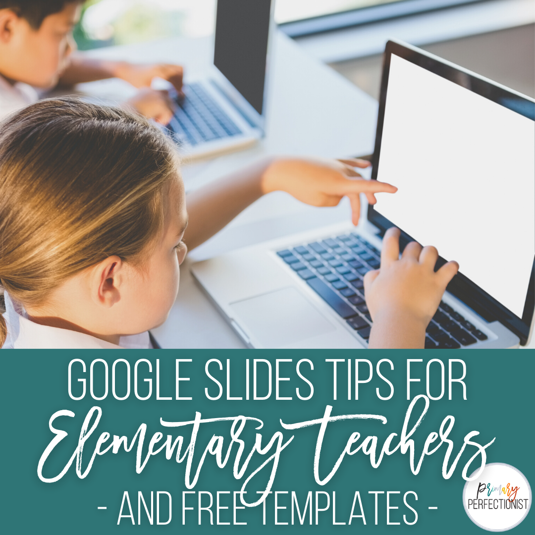 google-slides-tips-for-elementary-teachers-free-template