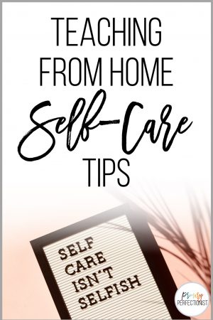 teaching from home self-care tips